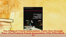 PDF  The Pretend Friend Association Parts One through Four The Pretend Friend Association  Read Online