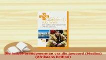 Download  Die losbolbrandweerman vra die jawoord Medies Afrikaans Edition  Read Online