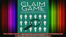 READ book  The Claim Game Twenty Best Practices When Managing and Investigating Workers Comp Claims Full EBook