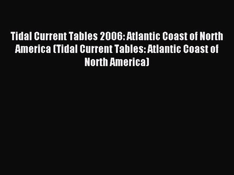 Read Tidal Current Tables 2006: Atlantic Coast of North America (Tidal Current Tables: Atlantic
