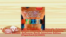 Download  KL Moores AF Dalleys AMR Agurs Clinically Oriented Anatomy Sixth Edition Clinically PDF Book Free