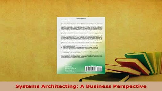 Systems Architecting : A Business Perspective