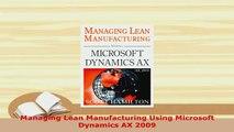 PDF  Managing Lean Manufacturing Using Microsoft Dynamics AX 2009 PDF Full Ebook