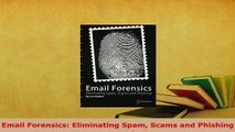 Download  Email Forensics Eliminating Spam Scams and Phishing Free Books