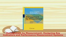 PDF  Management by Measurement Designing Key Indicators and Performance Measurement Systems PDF Online