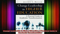 READ book  Change Leadership in Higher Education A Practical Guide to Academic Transformation Full Free