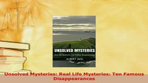 Download  Unsolved Mysteries Real Life Mysteries Ten Famous Disappearances  EBook