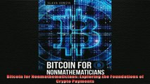 FREE PDF DOWNLOAD   Bitcoin for Nonmathematicians Exploring the Foundations of Crypto Payments  BOOK ONLINE