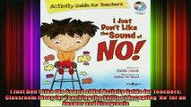 READ book  I Just Dont Like the Sound of No Activity Guide for Teachers Classroom Ideas for Full EBook