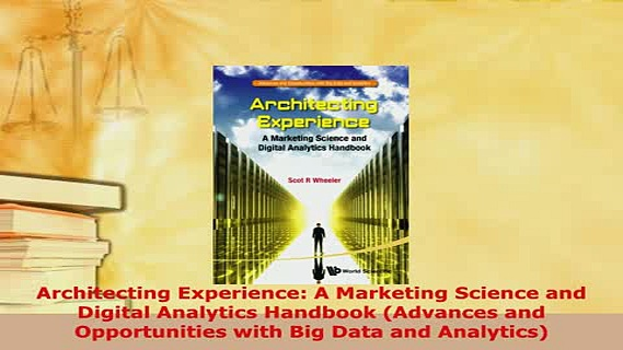 PDF  Architecting Experience A Marketing Science and Digital Analytics Handbook Advances and Download Online