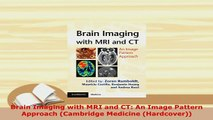 PDF  Brain Imaging with MRI and CT An Image Pattern Approach Cambridge Medicine Hardcover PDF Full Ebook