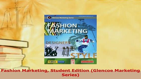 PDF  Fashion Marketing Student Edition Glencoe Marketing Series Download Full Ebook