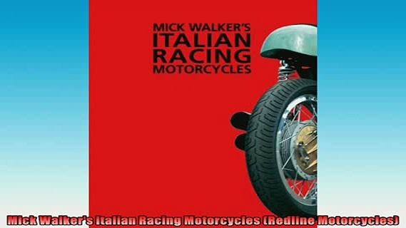 FAVORIT BOOK   Mick Walkers Italian Racing Motorcycles Redline Motorcycles  FREE BOOOK ONLINE