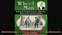 FAVORIT BOOK   Wheel Man Robert M Keating Pioneer of Bicycles Motorcycles and Automobiles  FREE BOOOK ONLINE