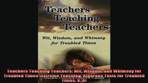 READ book  Teachers Teaching Teachers Wit Wisdom and Whimsey for Troubled Times Extreme Teaching Full EBook