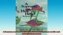 READ book  A Soprano on Her Head Rightsideup reflections on life and other performances Full EBook