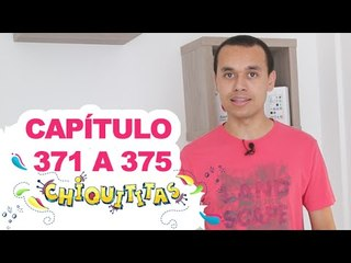 Chiquititas - Capítulo (371 - 372 - 373 - 374 - 375) - (15 - 16 - 17 - 18 - 19) /12/14 - Completo