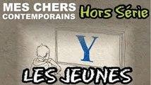 Mes chers contemporains - Les Jeunes (la génération Y)