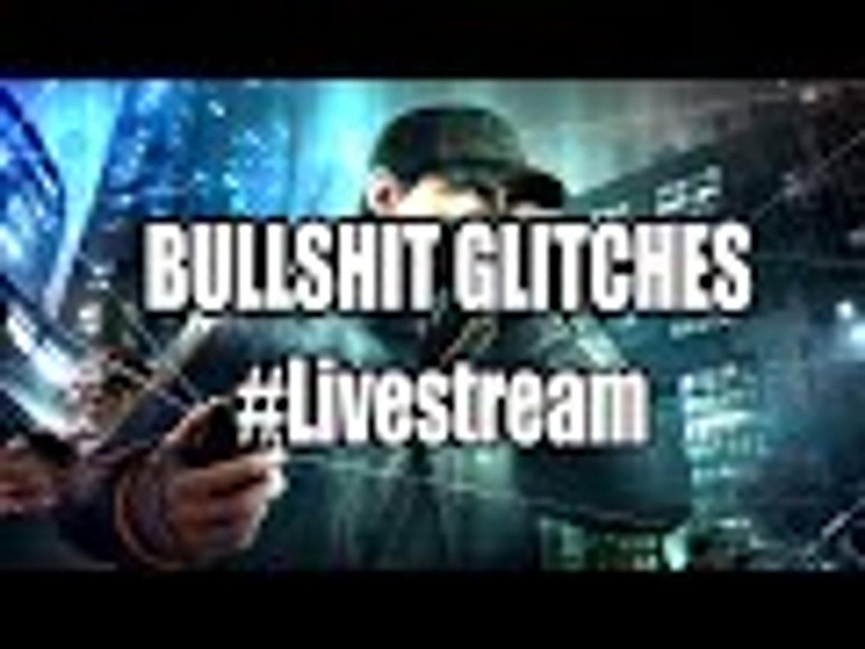 Bullshit Glitches lol Watch_Dogs  #Livestream Highlights
