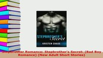 Download  Stepbrother Romance Stepbrothers Secret Bad Boy Romance New Adult Short Stories  EBook