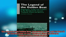 FREE EBOOK ONLINE  The Legend of the Golden Boat Regulation Trade and Traders in the Borderlands of Laos Full Free