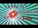 HOW TO AUTO UPLOAD TO YOUTUBE - HOW TO SCHEDULE VIDEOS ON YOUTUBE