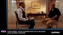 50 mn Inside – Kevin Costner : Ses étonnantes confidences sur sa relation avec Whitney Houston (Vidéo)