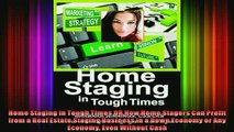 READ book  Home Staging in Tough Times OR How Home Stagers Can Profit from a Real Estate Staging Online Free