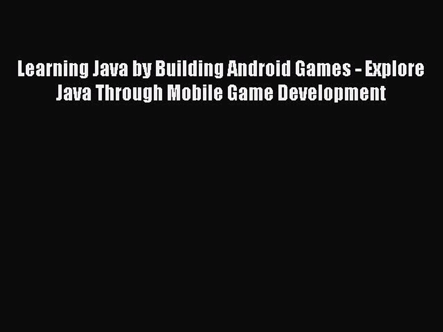 Read Learning Java by Building Android Games - Explore Java Through Mobile Game Development