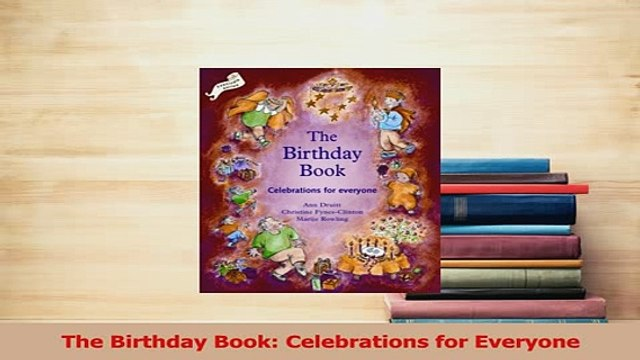 PDF  The Birthday Book Celebrations for Everyone Read Full Ebook