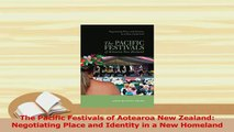 PDF  The Pacific Festivals of Aotearoa New Zealand Negotiating Place and Identity in a New Free Books