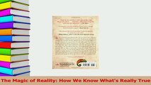 PDF  The Magic of Reality How We Know Whats Really True Read Online