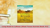 Download  Long Road to LaRosa West Texas Sunrise Book 2  Read Online