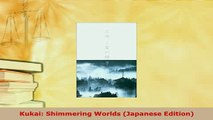 Download  Kukai Shimmering Worlds Japanese Edition Read Online