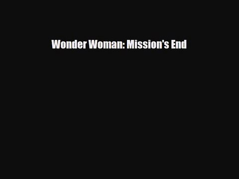 [PDF] Wonder Woman: Mission's End Download Online