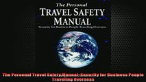 EBOOK ONLINE  The Personal Travel Safety Manual Security for Business People Traveling Overseas  BOOK ONLINE