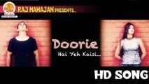 Arun Upadhyay - Doorie Hai Yeh Kaisi | Raj Mahajan | Moxx Music Company | New Video Song 2016