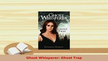 Download  Ghost Whisperer Ghost Trap Free Books