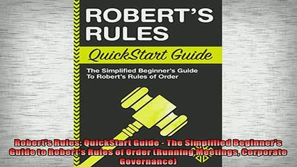 READ book  Roberts Rules QuickStart Guide  The Simplified Beginners Guide to Roberts Rules of  FREE BOOOK ONLINE