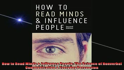 FAVORIT BOOK   How to Read Minds  Influence People The Science of Nonverbal Communication  Everyday  DOWNLOAD ONLINE