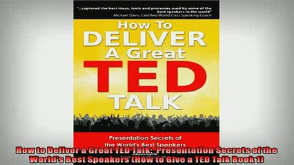 FAVORIT BOOK   How to Deliver a Great TED Talk  Presentation Secrets of the Worlds Best Speakers How  FREE BOOOK ONLINE