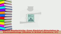 Download  Applied Bioelectricity From Electrical Stimulation to Electropathology Studies in PDF Online
