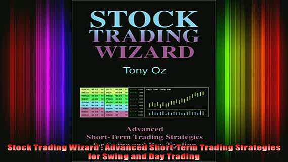 FREE EBOOK ONLINE  Stock Trading Wizard  Advanced ShortTerm Trading Strategies for Swing and Day Trading Full Free