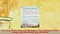 PDF  Dancing in the Glory of Monsters The Collapse of the Congo and the Great War of Africa Download Full Ebook
