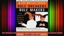 READ FREE Ebooks  The Motley Fools Rule Breakers Rule Makers  The Foolish Guide To Picking Stocks Full Free