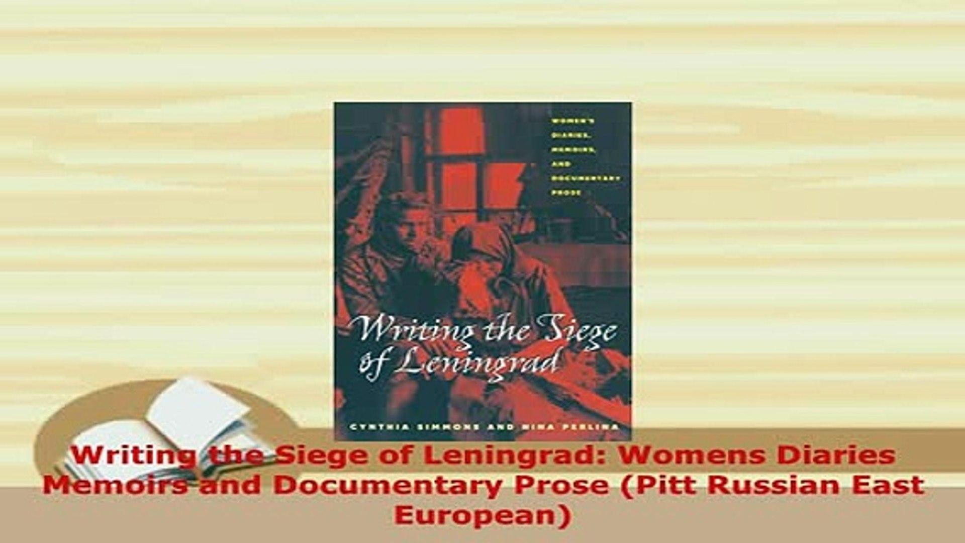 PDF  Writing the Siege of Leningrad Womens Diaries Memoirs and Documentary Prose Pitt Russian Read O