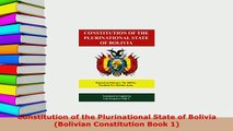 PDF  Constitution of the Plurinational State of Bolivia Bolivian Constitution Book 1  Read Online