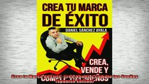 FREE EBOOK ONLINE  Crea tu Marca de Éxito Crea Vende y Cumple tus Sueños Spanish Edition Full Free