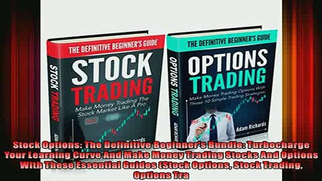 READ FREE Ebooks  Stock Options The Definitive Beginners Bundle Turbocharge Your Learning Curve And Make Free Online