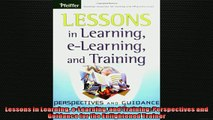 EBOOK ONLINE  Lessons in Learning eLearning and Training Perspectives and Guidance for the Enlightened  DOWNLOAD ONLINE